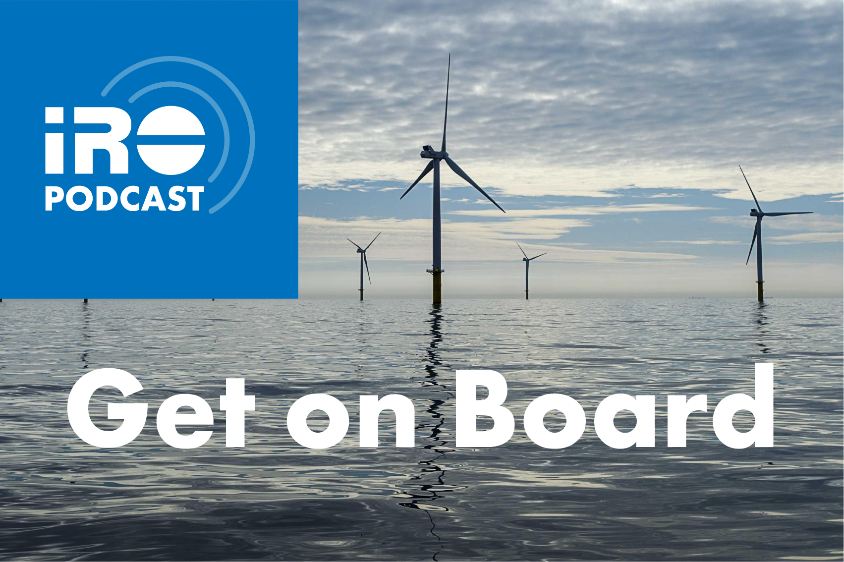 IRO Podcast 'Get on Board' – no.2 De rol van waterstof in de maritieme industrie met René Peters en Paul Schoenmakers